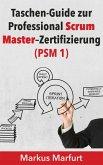 Taschen-Guide zur Professional Scrum Master-Zertifizierung (eBook, ePUB)