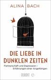 Die Liebe in dunklen Zeiten (eBook, ePUB)