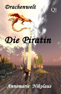 Die Piratin (eBook, ePUB) - Nikolaus, Annemarie