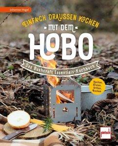 Einfach draußen kochen mit dem Hobo - Vogel, Johannes