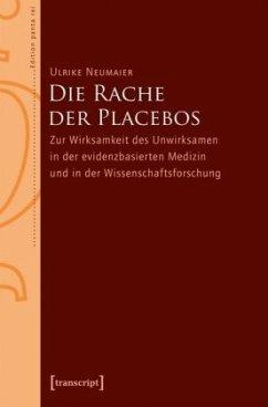 Die Rache der Placebos - Neumaier, Ulrike