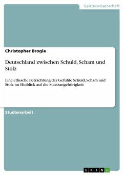 Deutschland zwischen Schuld, Scham und Stolz (eBook, ePUB)