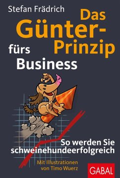 Das Günter-Prinzip fürs Business (eBook, ePUB) - Frädrich, Stefan