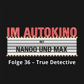 Im Autokino, Folge 36: True Detective (MP3-Download)