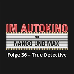 Im Autokino, Folge 36: True Detective (MP3-Download) - Nachtsheim, Max; Nanoo, Chris
