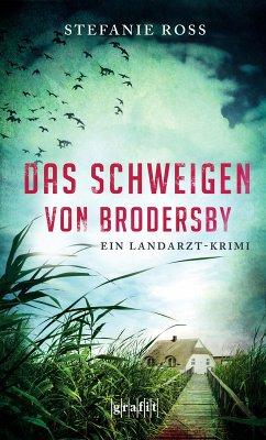 Das Schweigen von Brodersby / Landarzt-Krimi Bd.1 (eBook, ePUB) - Ross, Stefanie