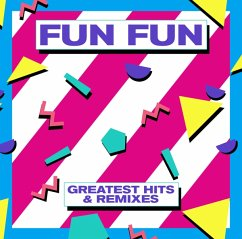 Greatest Hits & Remixes - Fun Fun