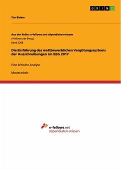Die Einführung des wettbewerblichen Vergütungssystems der Ausschreibungen im EEG 2017 (eBook, ePUB)