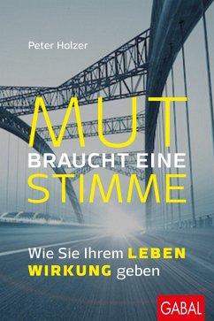 Mut braucht eine Stimme (eBook, PDF) - Holzer, Peter