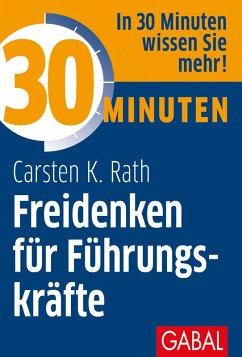30 Minuten Freidenken für Führungskräfte (eBook...