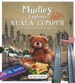 Mudley Explores Kuala Lumpur (eBook, ePUB)
