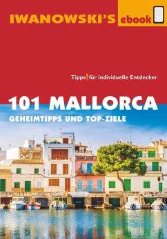 101 Mallorca - Reiseführer von Iwanowski (eBook...