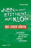 """""""Nein, du gehst jetzt nicht aufs Klo"""" - Was Lehrer dürfen (eBook, PDF)"""