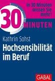 30 Minuten Hochsensibilität im Beruf (eBook, PDF)
