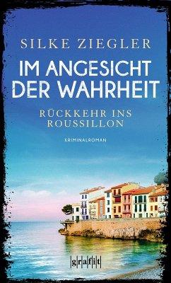 Im Angesicht der Wahrheit (eBook, ePUB) - Ziegler, Silke