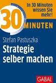 30 Minuten Strategie selber machen (eBook, ePUB)
