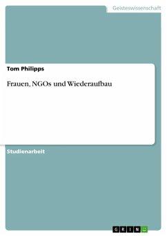 Frauen, NGOs und Wiederaufbau (eBook, ePUB) - Philipps, Tom