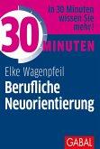 30 Minuten Berufliche Neuorientierung (eBook, ePUB)