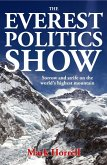 The Everest Politics Show: Sorrow and Strife on the World's Highest Mountain (Footsteps on the Mountain Diaries) (eBook, ePUB)