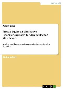 Private Equity als alternative Finanzierungsform für den deutschen Mittelstand (eBook, ePUB)