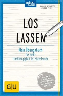 Loslassen (Mängelexemplar) - Schweppe, Ronald; Long, Aljoscha
