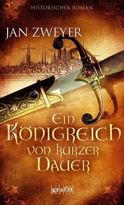 Ein Königreich von kurzer Dauer (eBook, ePUB) - Zweyer, Jan