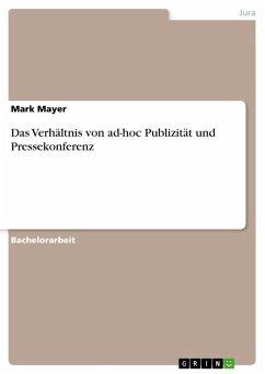 Das Verhältnis von ad-hoc Publizität und Pressekonferenz (eBook, ePUB)