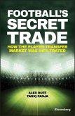 Football's Secret Trade (eBook, PDF)