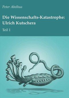 Die Wissenschafts-Katastrophe: Ulrich Kutschera Teil 1 - Abelhus, Peter