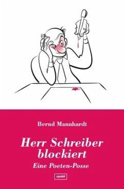 Herr Schreiber blockiert - Mannhardt, Bernd