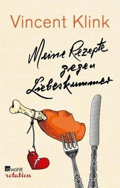 Meine Rezepte gegen Liebeskummer (eBook, ePUB) - Klink, Vincent
