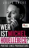Wer ist Michel Houellebecq? (eBook, ePUB)