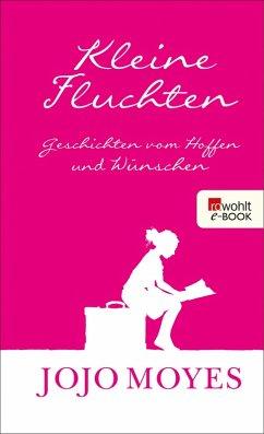 Kleine Fluchten (eBook, ePUB) - Moyes, Jojo