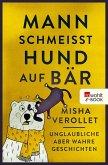 Mann schmeißt Hund auf Bär (eBook, ePUB)