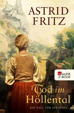 Tod im Höllental / Begine Serafina Bd.4 (eBook, ePUB) - Fritz, Astrid