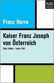 Kaiser Franz Joseph von Österreich (eBook, ePUB)