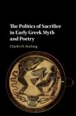 Politics of Sacrifice in Early Greek Myth and Poetry (eBook, PDF)