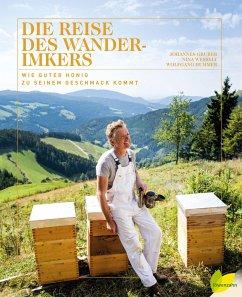 Die Reise des Wanderimkers - Gruber, Johannes; Wessely, Nina