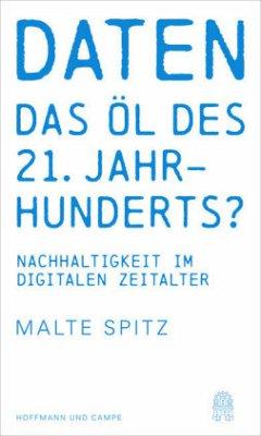 Daten - das Öl des 21. Jahrhunderts? - Spitz, Malte