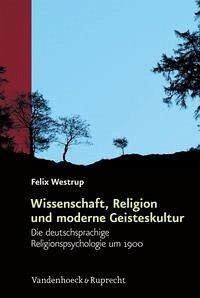 Wissenschaft, Religion und moderne Geisteskultur