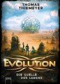 Die Quelle des Lebens / Evolution Bd.3