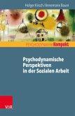 Psychodynamische Perspektiven in der Sozialen Arbeit