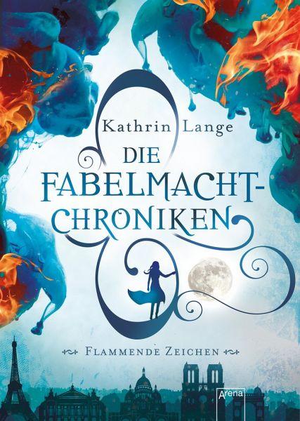 Die Fabelmacht-Chroniken. Flammende Zeichen - Lange, Kathrin