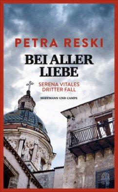 Bei aller Liebe / Serena Vitale Bd.3 - Reski, Petra
