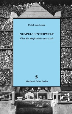 Neapels Unterwelt - Loyen, Ulrich van