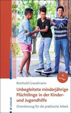Unbegleitete minderjährige Flüchtlinge in der Kinder- und Jugendhilfe - Gravelmann, Reinhold