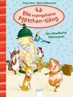 Die rätselhafte Flüsterpost / Die supergeheime ...