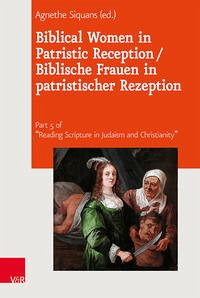 Biblical Women in Patristic Reception / Biblische Frauen in patristischer Rezeption