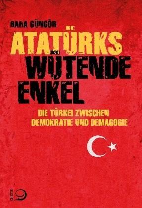 Atatürks wütende Enkel - Güngör, Baha