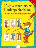 Mein superstarker Kindergartenblock. Malen, Rätseln und Vergleichen